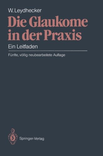 Die Glaukome in der Praxis: Ein Leitfaden (German Edition) by Springer