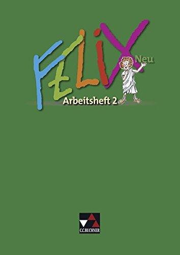 Felix neu - Unterrichtswerk für Latein / Felix AH 2 – neu: Zu den Lektionen 35-73
