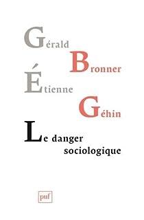 Le danger sociologique, Bronner, Gérald