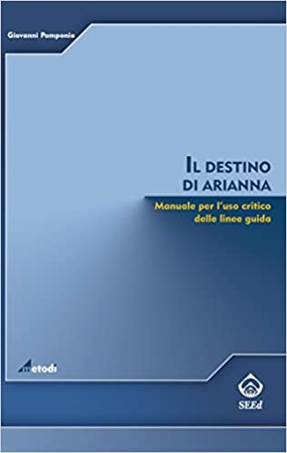 Ebooks in french free download Il destino di Arianna. Manuale per l'uso critico delle linee guida (Metodi) (Italian Edition) by Giovanni Pomponio PDF DJVU FB2