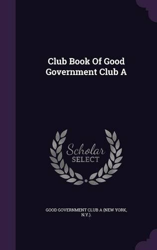 Download Club Book Of Good Government Club A ebook