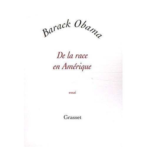 De la Race en Amerique (Bilngual French and English edition of A More Perfect Union - Speech on Race (French Edition) (Barack Obama A More Perfect Union Speech)