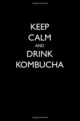 Read Online Keep Calm and Drink Kombucha: Blank Lined Journal ebook