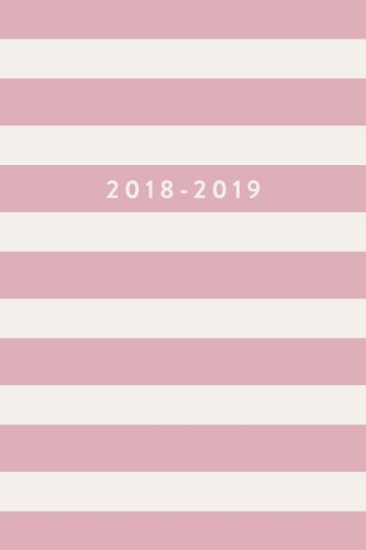 2018-2019: Daily Monthly & Weekly Academic Student Planner | 2018-2019, Blush Pink Stripes, August 2018 - July 2019, 6