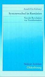 Systemwechsel in Rumanien: Von der Revolution zur Transformation (Untersuchungen zur Gegenwartskunde Sudosteuropas) (German Edition)