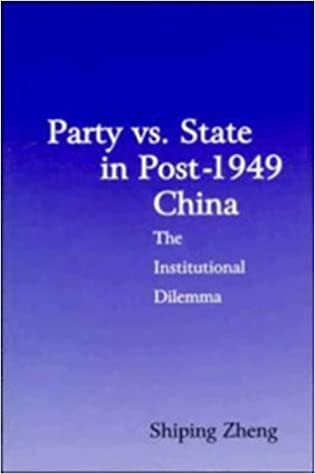 Party vs. State in Post-1949 China: The Institutional Dilemma (Cambridge Modern China Series)