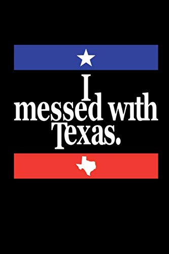 - I Messed With Texas: Blank Lined Journal