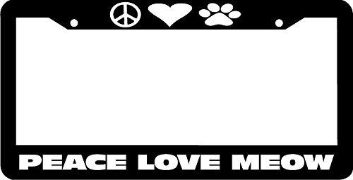 Peace Love Meow Cat Kitten Kitty License Plate Frame