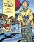 img - for The Wise Old Woman: Retold by Yoshiko Uchida book / textbook / text book