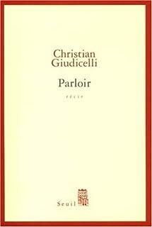 Parloir : récit, Giudicelli, Christian
