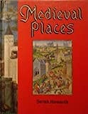img - for Medieval Places by Sarah Howarth (1992-03-01) book / textbook / text book