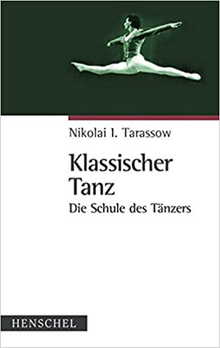 Klassischer Tanz. Die Schule des Tänzers: Amazon.de: Nikolai I ...