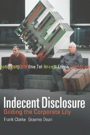 Indecent Disclosure: Gilding the Corporate Lily