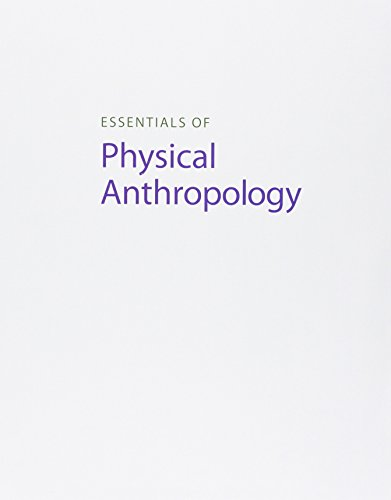 Bundle: Essentials of Physical Anthropology, Loose-leaf Version, 10th + Virtual Lab for Physical Anthropology Printed Ac