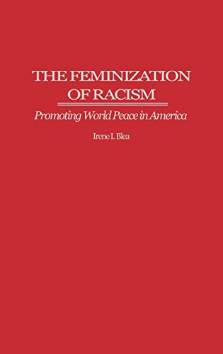 The Feminization of Racism: Promoting World Peace in America