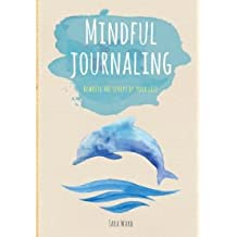 Mindful Journaling, Rewrite the Script of Your Life