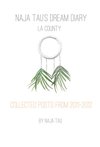 Naja Tau's Dream Diary: LA County