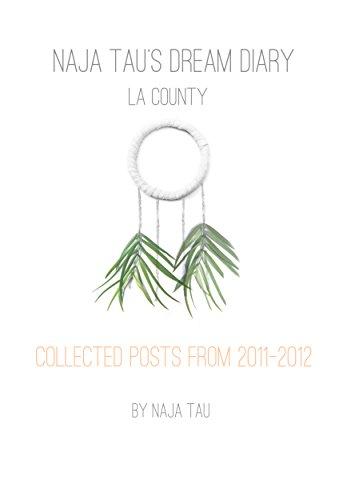 Naja Tau's Dream Diary: LA County
