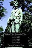 img - for What Did Lincoln Do... In 1832? In 1842? In 1862? book / textbook / text book