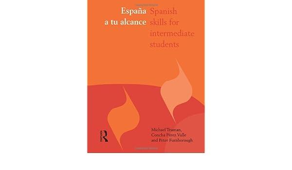 España a tu alcance: Spanish Skills for Intermediate Students ...