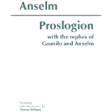 Proslogion: With the Replies of Gaunilo and Anselm (Hackett Classics)