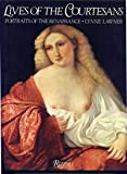 Lives of the Courtesans, Lynne Lawner and Rizzoli Staff, 084780738X