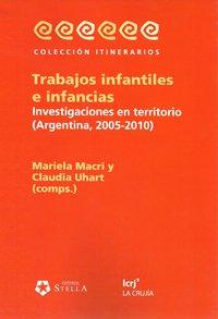 Trabajos infantiles e infancias. Investigaciones en territorio (Argentina, 2005-2010)