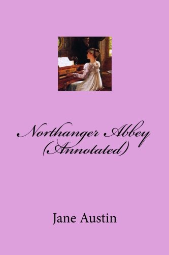 Northanger Abbey (Annotated)