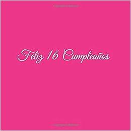 Feliz 16 cumpleaños: Libro De Visitas 16 Años Feliz ...