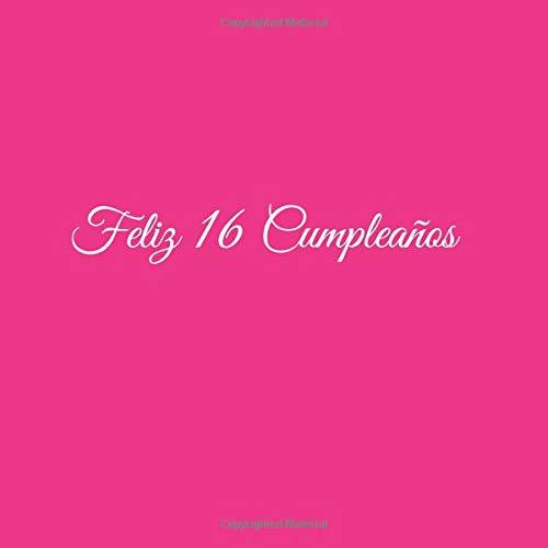 Feliz 16 cumpleaños: Libro De Visitas 16 Años Feliz Cumpleanos para Fiesta ideas regalos decoracion accesorios eventos firmas fiesta nina nino ninos . ...