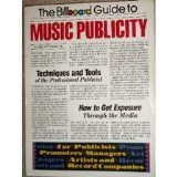 The Billboard Guide to Music Publicity, Pettigrew, James, 0823075753