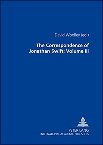 David Woolley QC - The Correspondence Of Jonathan Swift, D. D.: In Four Volumes Plus Index Volume- Volume Iii: Letters 1726-1734, Nos. 701-1100