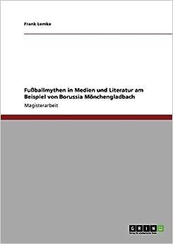 Book Fußballmythen in Medien und Literatur am Beispiel von Borussia Mönchengladbach (German Edition)