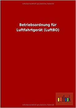 Book Betriebsordnung Fur Luftfahrtgerat (Luftbo)