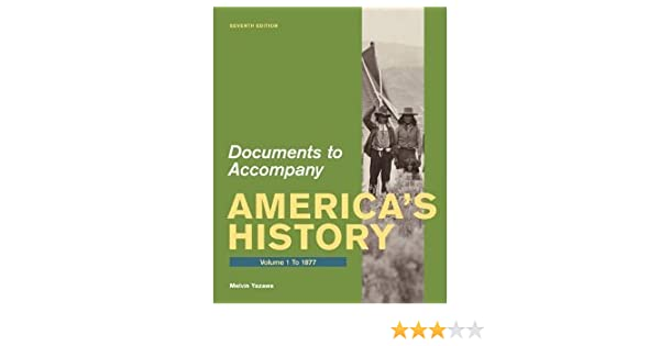 Documents for americas history volume 1 to 1877 7th seventh documents for americas history volume 1 to 1877 7th seventh edition melvin yazawa 8589570000006 amazon books fandeluxe Gallery
