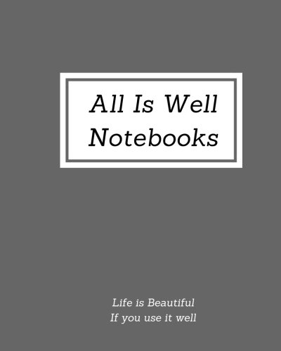 All Is Well Notebooks: A Drawing Book, Blank Sketchbook, Daily Notebooks, Diary, Planner, Journal or a Doodling Notebook