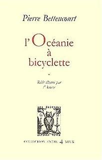 L'Océanie à bicyclette, Bettencourt, Pierre
