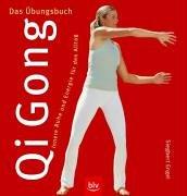Qi Gong – Das Übungsbuch: Innere Ruhe und Energie für den Alltag Taschenbuch – 1. Januar 2005 Siegbert Engel BLV Buchverlag 3405167884 Autogenes Training