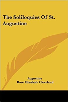 Book The Soliloquies Of St. Augustine by Augustine (2007-01-17)