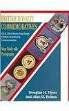 British Royalty Commemoratives, Douglas H. Flynn and Alan H. Bolton, 0887406017