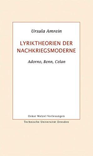 Lyriktheorien der Nachkriegsmoderne: Adorno, Benn, Celan