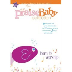 The Praise Baby Collection: Born to Worship (Born To The West)