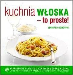 Kuchnia Wloska To Proste Cd Polska Wersja Jezykowa Jenifer