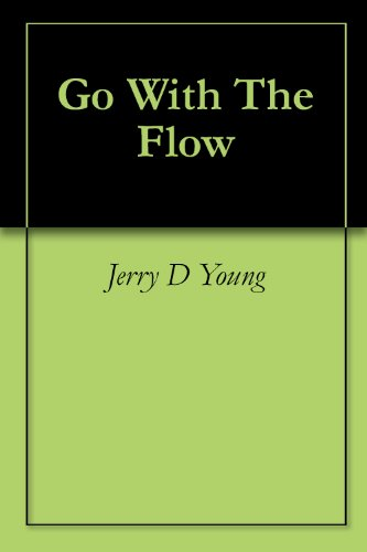 Go With The Flow by [Young, Jerry D]