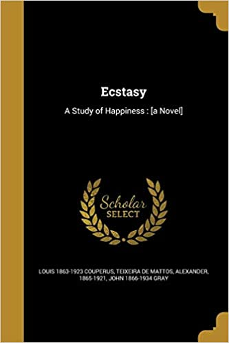 Ecstasy: A Study of Happiness A Novel