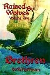 Brethren: Raised By Wolves, Volume One