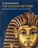 Front cover for the book Tutankhamun, The Golden Beyond: Tomb Treasures from the Valley of the Kings by André Wiese