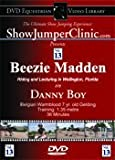 Vol. 13 - Beezie Madden Riding & Lecturing Danny Boy