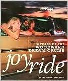 Joyride: 10 Years of the Woodward Dream Cruise