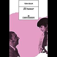 El tumor (LLIBRES ANAGRAMA Book 57) (Catalan Edition)